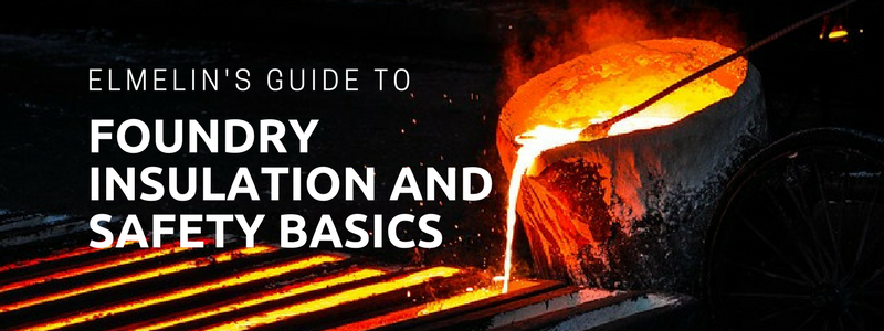 Foundry Insulation and Safety Basics