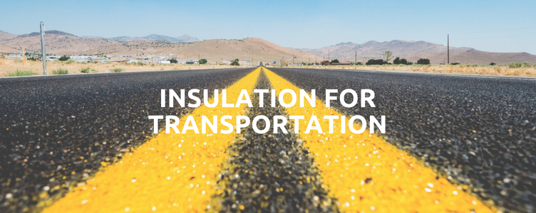 Insulation For Transportation