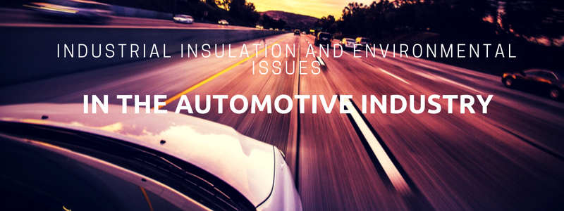 Industrial Insulation and Environmental Issues in Automotive Industries