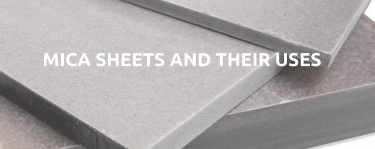 Mica Sheets and Their Uses