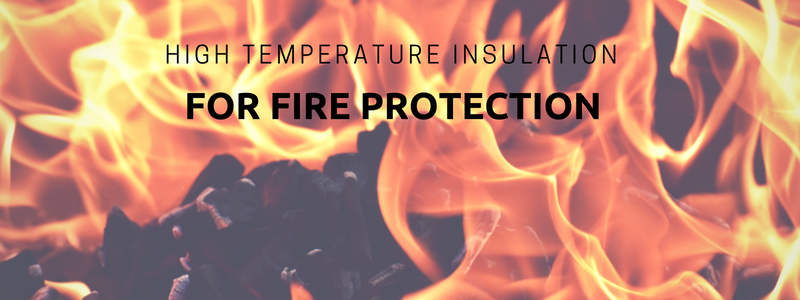 High Temperature Insulation for Fire Protection