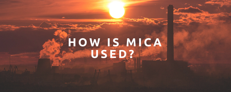 How Is Mica Used?