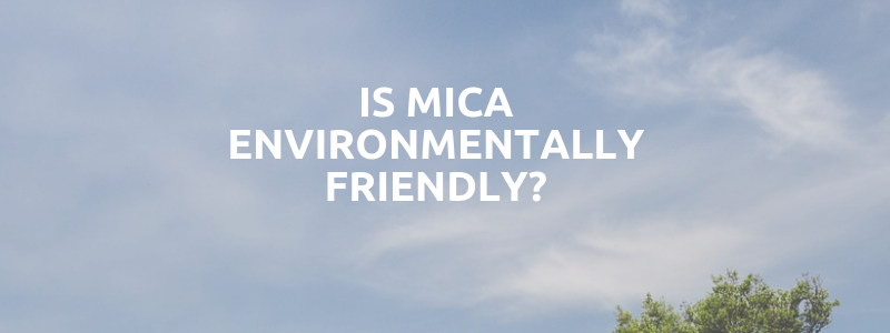 Is Mica Environmentally Friendly?