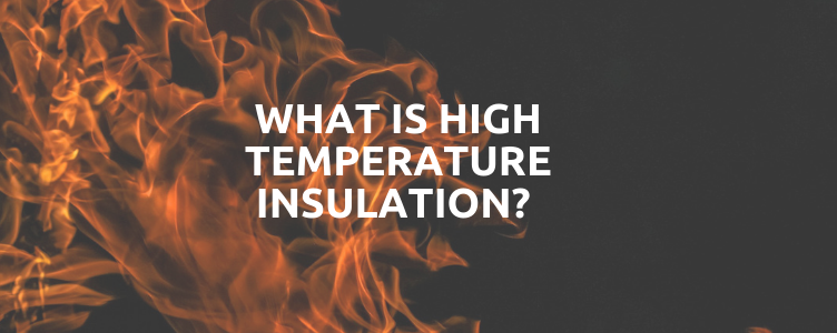 What is High Temperature Insulation?