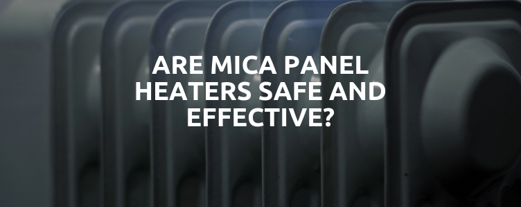 Are Mica Panel Heaters Safe and Effective?