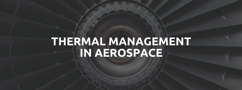 Thermal Management in Aerospace