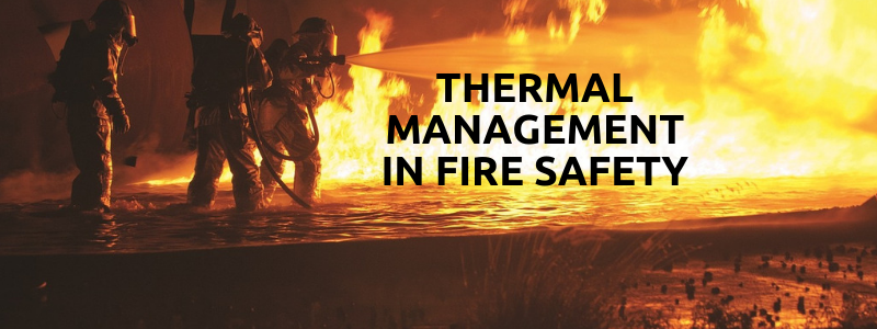 Thermal Management in Fire Safety
