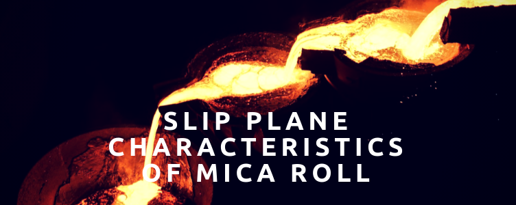 Slip Plane Characteristics of Mica Roll