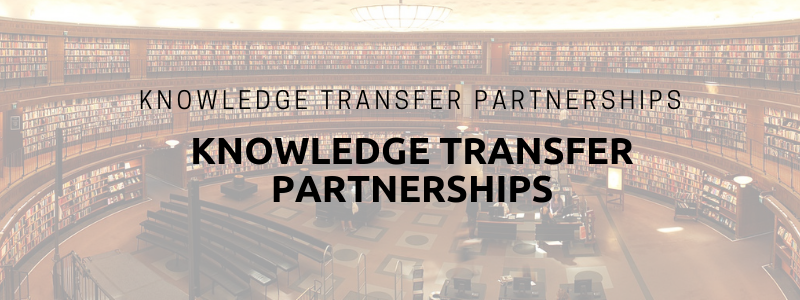 Knowledge Transfer Partnerships: What Are They and How Can They Help Your Business?