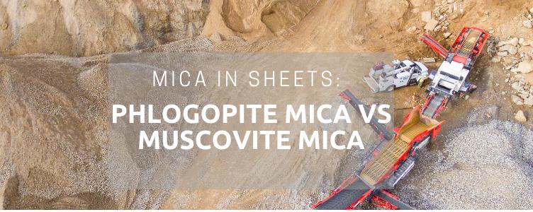 Mica in Sheets: Phlogopite Mica vs Muscovite Mica