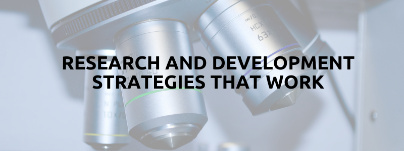 Research and Development Strategies That Work