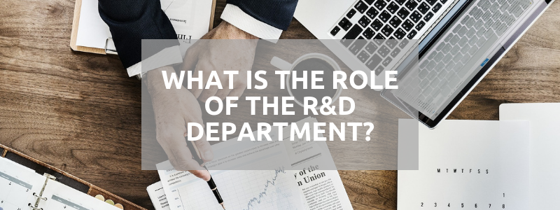 What is the Role of the R and D Department?
