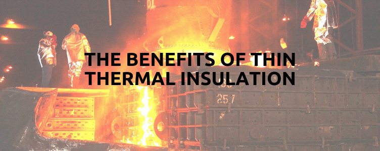 The Benefits Of Thin Thermal Insulation