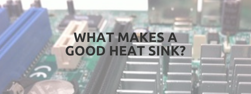 What Makes a Good Heat Sink?