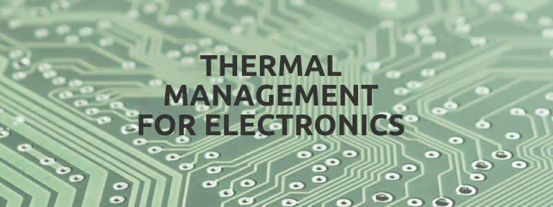 Thermal Management for Electronics