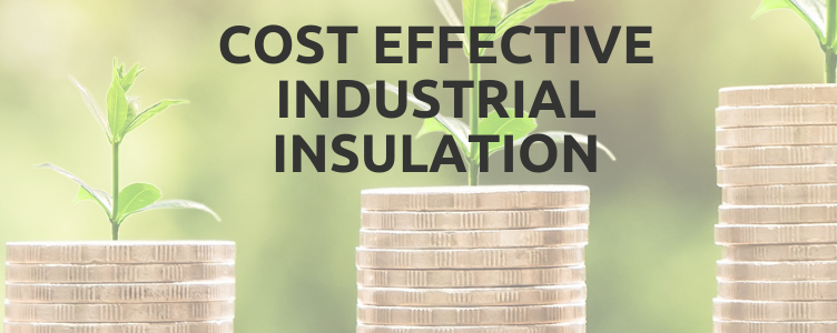 Cost Effective Industrial Insulation