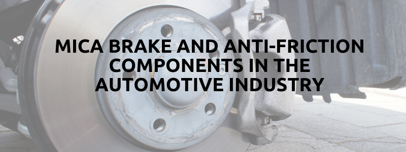 Mica Brake And Anti-friction Components In The Automotive Industry