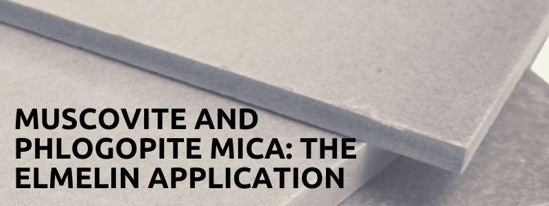 Muscovite and Phlogopite Mica: The Elmelin Application