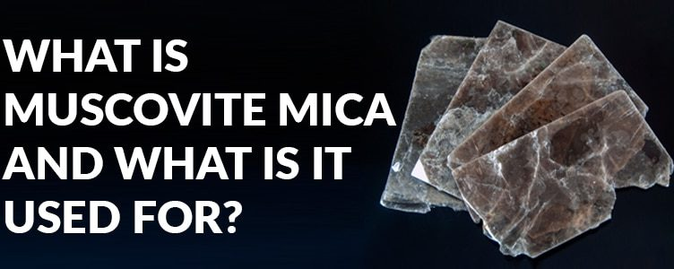 What is muscovite mica and what is it used for?