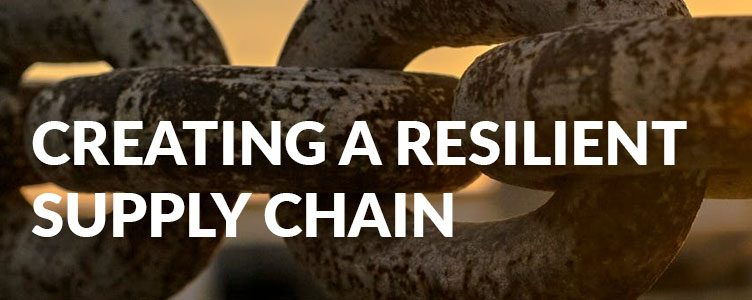 Creating a resilient supply chain
