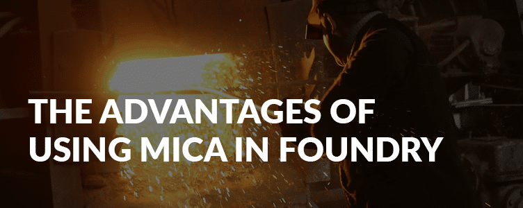 The advantages of using mica in foundry