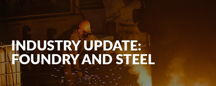 Industry Update: Foundry and Steel
