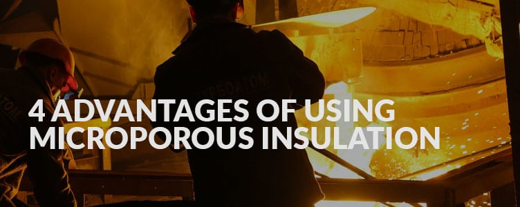 4 advantages of using microporous insulation