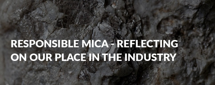 Responsible mica – reflecting on our place in the industry
